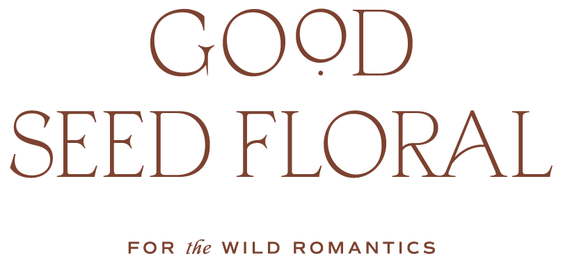 Good Seed Floral – For the Wild Romantics